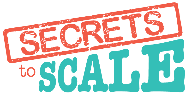 Secrets To Scale